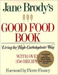 Jane Brody's Good Food Book: Living the High Carbohydrate Way Brody, Jane E.