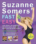 Suzanne Somers' Fast & Easy: Lose Weight the Somersize Way with Quick, Delicious