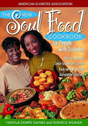 The New Soul Food Cookbook for People with Diabetes, 2nd Edition Gaines, Fabiola