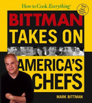 How to Cook Everything: Bittman Takes on America's Chefs Bittman, Mark