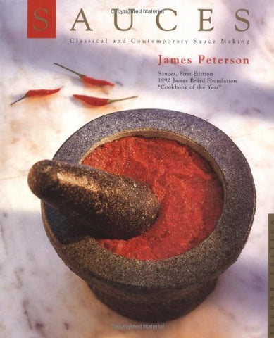 Sauces: Classical and Contemporary Sauce Making, 2nd Edition Peterson, James