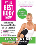 Your Best Body Now: Look and Feel Fabulous at Any Age the Eat-Clean Way [Paperba