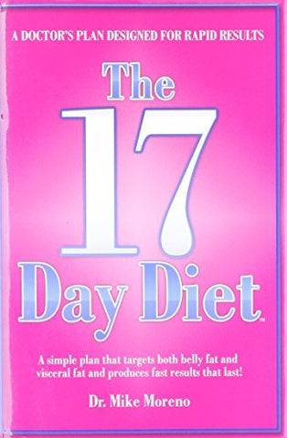 The 17 Day Diet: A Doctor's Plan Designed for Rapid Results [Hardcover] Mike Mor