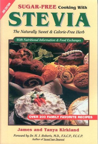 Sugar-Free Cooking With Stevia: The Naturally Sweet & Calorie-Free Herb  (Revise