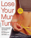 Lose Your Mummy Tummy Tupler, Julie and Gould, Jodie
