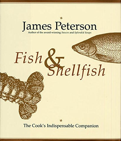 Fish & Shellfish: The Cook's Indispensable Companion [Hardcover] Peterson, James