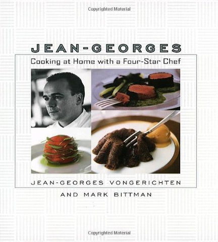 Jean-Georges: Cooking at Home with a Four-Star Chef Jean-Georges Vongerichten an