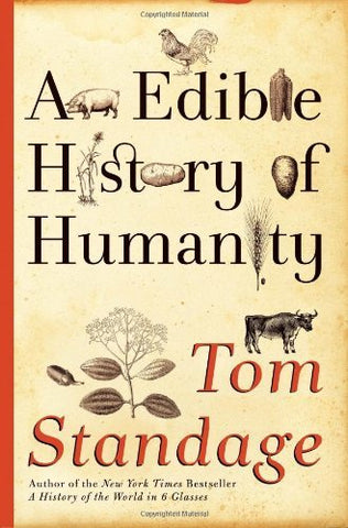 An Edible History of Humanity Standage, Tom