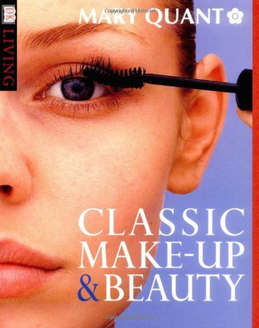 Classic Make Up and Beauty Book (DK Living) Quant, Mary