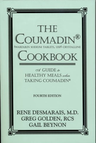 The Coumadin Cookbook: A Guide to Healthy Meals when Taking Coumadin [Perfect Pa