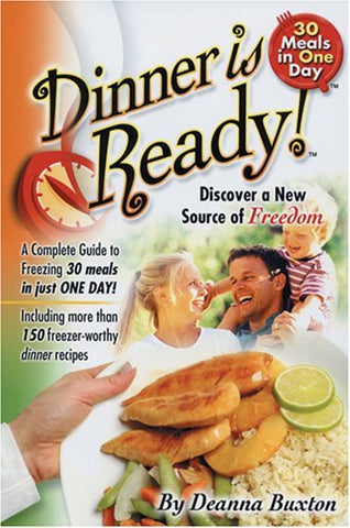 Dinner is Ready - 30 Meals in One Day [Paperback] Deanna Buxton
