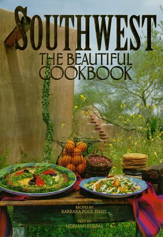 Southwest: The Beautiful Cookbook Fenzl, Barbara P.