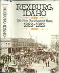 Rexburg, Idaho: The First One Hundred Years, 1883-1983 (Hardcover)