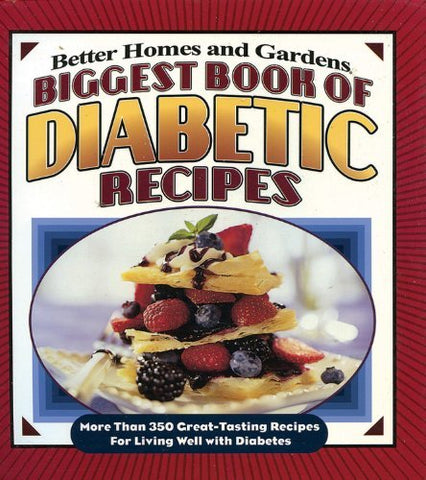 Biggest Book of Diabetic Recipes: More than 350 Great-Tasting Recipes for Living