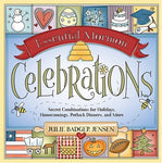 Essential Mormon Celebrations: Secret Combinations for Holidays, Homecomings, Po