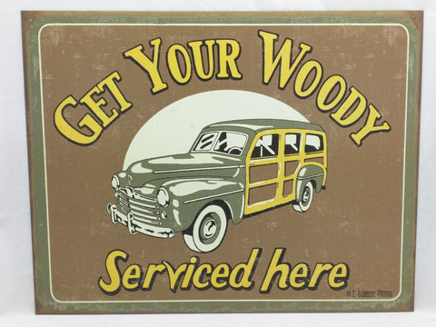 Get Your Woody Serviced Here Sign Tin Reproduction Wanton Moore 16X12 metal repo