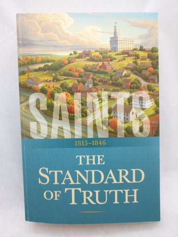 Saints 1815 1846 The Standard of Truth Volume 1