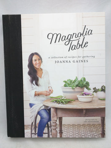 Magnolia Table : A Collection of Recipes for Gathering Hardcover Cooking Cook Book Cookbook