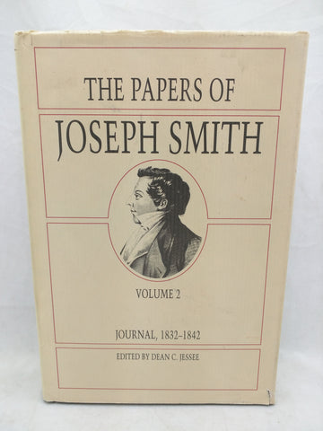 The Papers of Joseph Smith Volume 2 Journal 1832 to 1842 Hardcover 1992 Dean Jessee