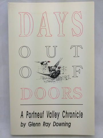 Days Out of Doors, a Portneuf Valley Chronicle (Paperback)