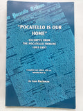 POCATELLO IS OUR HOME. Excerpts from the Pocatello Tribune 1893-1897 (Paperback)