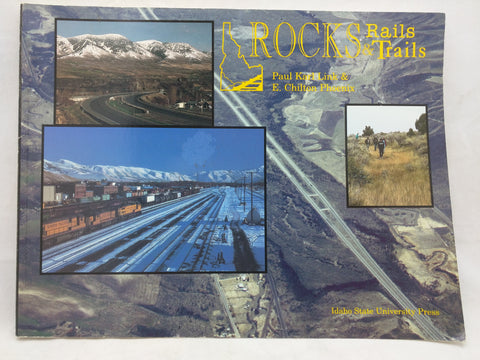 Rocks Rails and Trails (The Geology, Geography, & History of Eastern Idaho) (Paperback)