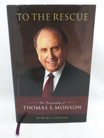 SIGNED To the Rescue: The Biography of Thomas S. Monson Hardcover LDS