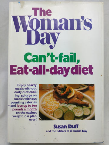 The Woman's Day Can't-Fail, Eat-All-Day Diet Woman's Day and Duff, Susan