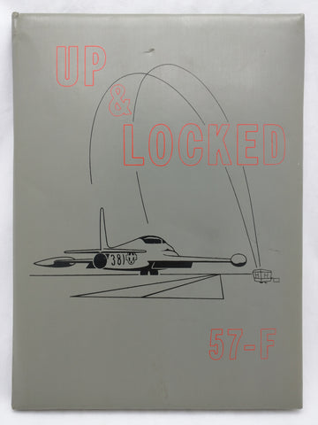 57-F UP & LOCKED 1956 USAF Pilot Training Greenville Mississippi Yearbook Annual