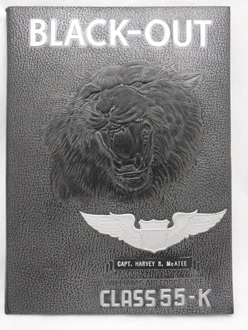 USAF BLACK-OUT CLASS 55-K Williams Air Force Base Yearbook Annual Harvey McAtee