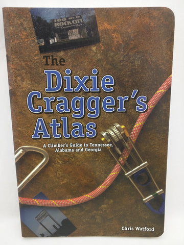 The Dixie Cragger's Atlas Climber's Guide to Tennessee Alabama Georgia Paperback 1999