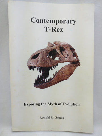 Contemporary T-Rex: Exposing the Myth of Evolution Softcover