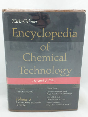 Kirk-Othmer Encyclopedia of Chemical Technology Electron Tube Materials to Ferrites 8 Explosives