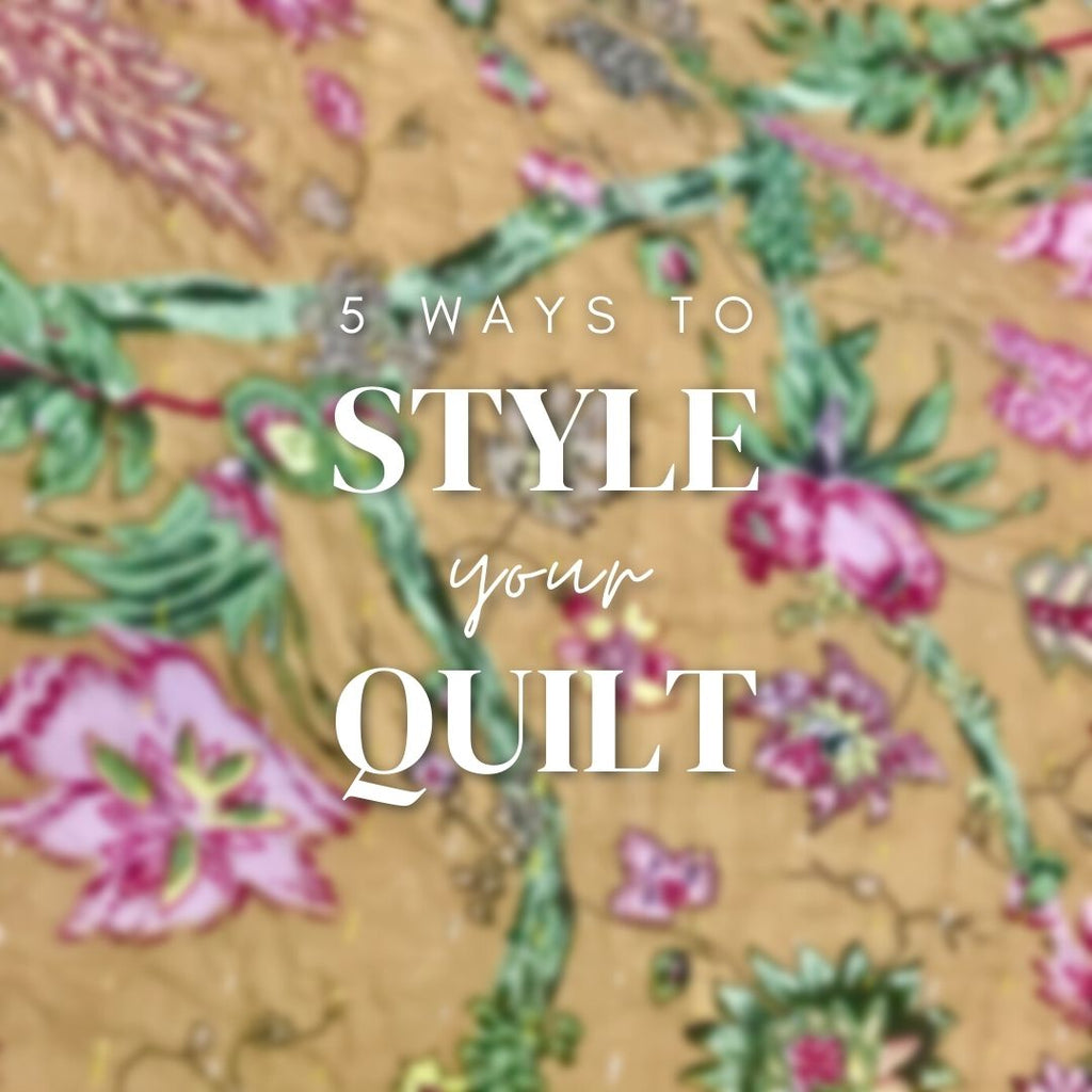 5 Ways To Style Your Quilt