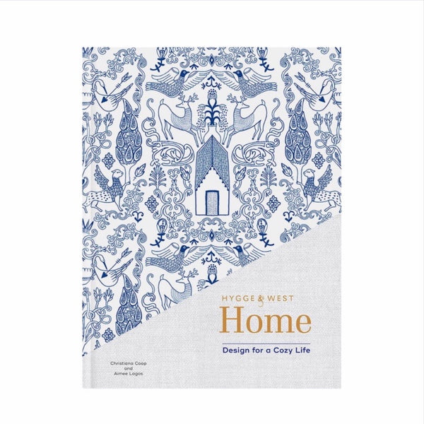 Hygge & West Home Book: Design for a Cosy Life