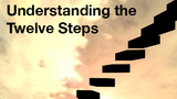 Understanding the Twelve Steps (Home Study Course- 9 CEUs)