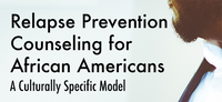 Relapse Prevention Counseling for African Americans (Home Study Course- 6 CEUs)