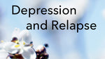 Depression and Relapse (Home Study Course- 13 CEUs)