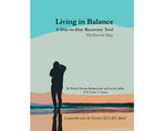 Living in Balance - A Day-to-Day Recovery Tool- The First 45 Days