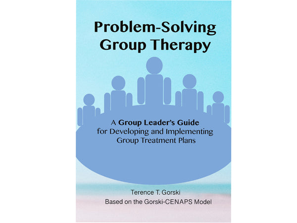 Problem-Solving Group Therapy - A Group Leader's Guide for Developing and Implementing Group Treatment Plans