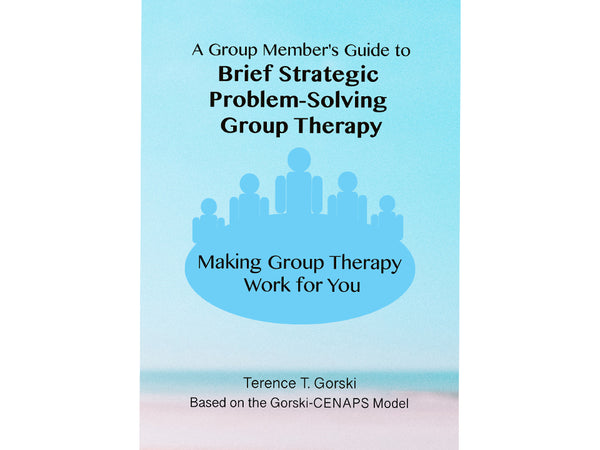 A Group Member's Guide to Brief Strategic Problem-Solving Group Therapy-Making Group Therapy Work for You