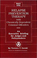 Relapse Prevention Therapy with Chemically Dependent Criminal Offenders: An Executive Briefing for Judges and Policymakers