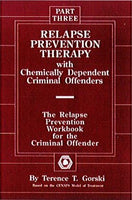 Relapse Prevention Therapy with Chemically Dependent  Criminal Offenders Workbook