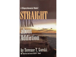 Straight Talk about Addiction	 - A Biopsychosocial Model