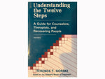 Understanding the Twelve Steps - A Guide for Counselors, Therapists, and Recovering People