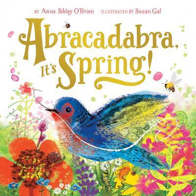 Abracadabra, It's Spring! Children's book by Anne Sibley O'Brien