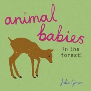 Book cover for Animal Babies in the Forest by Julia Groves