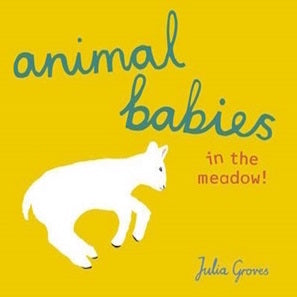 Book cover for Animal Babies in the Meadow by Julia Groves