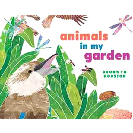 Book cover for Animals in my Garden by Bronwyn Houston