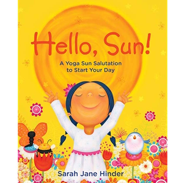 Hello, Sun - children's book by Sarah Jane Hinder - a yoga sun salutation to start your day